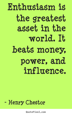 Enthusiasm is 