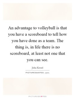 An advantage to volleyball is that 