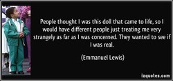 People thought I was this doll that came to life, so I 