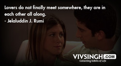 Lovers do not finally meet somewhere, they are in 