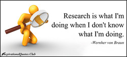 Research is what I'm 