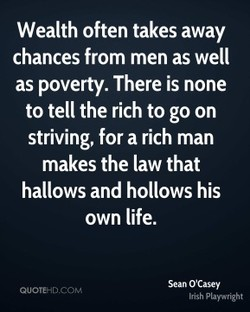 Wealth often takes away 