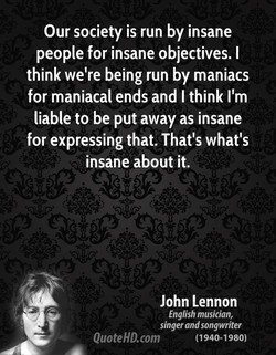 Our society is run by insane 