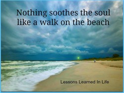 Nothing soothes the soul 