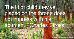 The idiot child they've placed dn the throne oes not imprSSsNjth his duyquotes.com