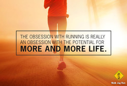 THE OBSESSION WITH RUNNING IS REALLY 
