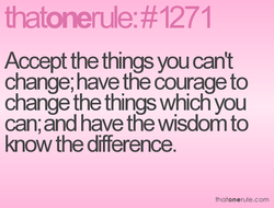 Accept the things you can't 