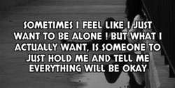 SOMETIMES I FEEL JUST 