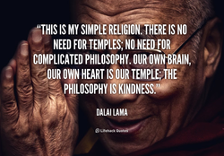 'THIS IS MY SIMPLE RELIGION.THERE IS NO 