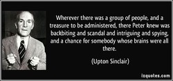 Wherever there was a group of people, and a 