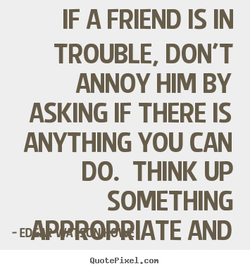 IF A FRIEND IS IN 