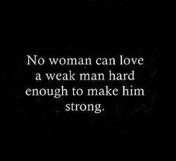 NO woman can love 