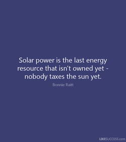 Solar power is the last energy 
