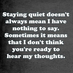 Staying quiet doesn't 