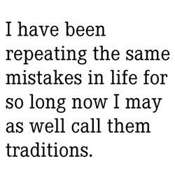I have been 