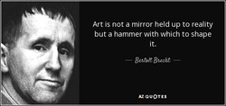 Art is not a mirror held up to reality 