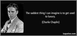 The saddest thing I can imagine is to get used 