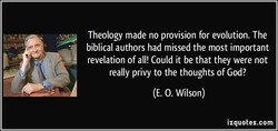 Theology made no provision for evolution. The 