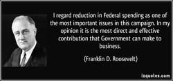 I regard reduction in Federal spending as one of 