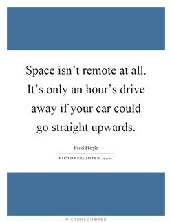 Space isn't remote at all. 
