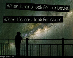 When lb rains, look For rainbows. 