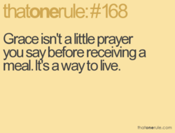 Grace isnt a little prayer 