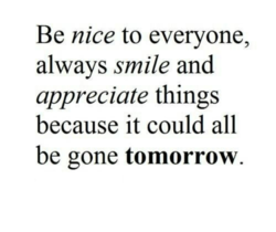 Be nice to everyone, 