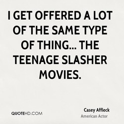 I GET OFFERED A LOT 