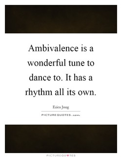 Ambivalence is a 
