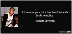 But some people act like they think I live in the 