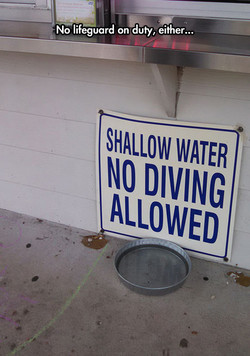 No lifeguard on duty; either... 