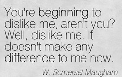Youlre beginning to