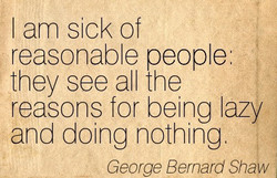 I am sick of 