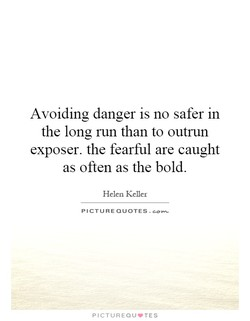 Avoiding danger is no safer in 
