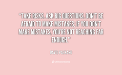 AFRAID TO MAKE MISTAKES, YOU'RE NOTIREACHING FAR • ENOUGH! DAVID PACKARD Lifehack Quotes