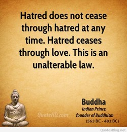 Hatred does not cease 
