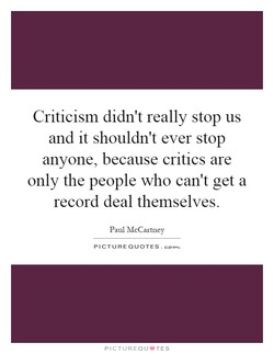 Criticism didn't really stop us 