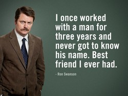 I once worked 