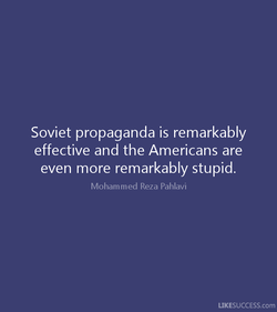 Soviet propaganda is remarkably 