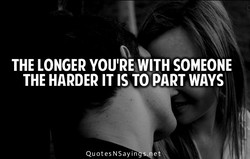 THE LONGER YOU'RE WITH SOMEONE 