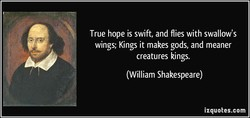 True hope is swift, and flies with swallow's 
