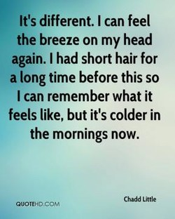 It's different. I can feel 