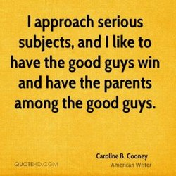 I approach serious 