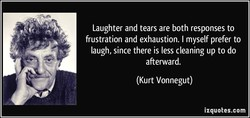 Laughter and tears are both responses to 