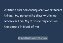 Attitude and personality are two different 