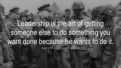 Leadership is the art of getting 