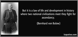 But it is a law of life and development in history 