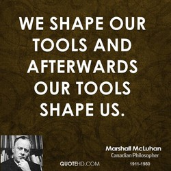 WE SHAPE OUR 