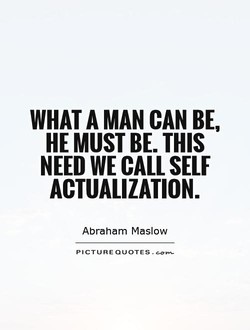WHAT A MAN CAN BE, 