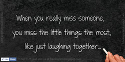 When you really miss someone, 